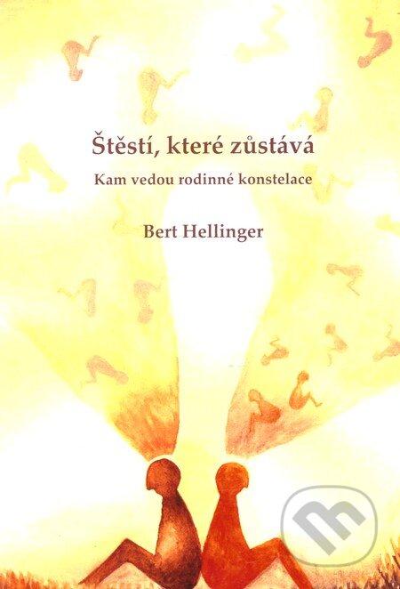 Štěstí, které zůstává - Bert Hellinger