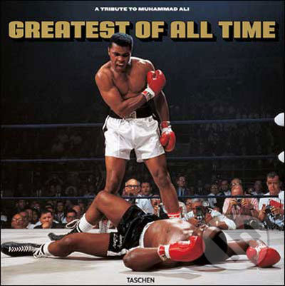Greatest of All Time - A Tribute to Muhammad Ali -