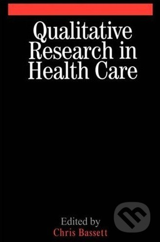 Qualitative Research in Health Care - Christopher Bassett