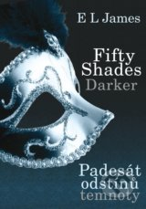 Fifty Shades Darker - Padesat odstinu temnoty (E L James)