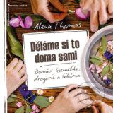 Alena Thomas: Všechno jde dělat přírodně a krásně