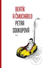 Bertik a cmuchadlo (Petra Soukupova)